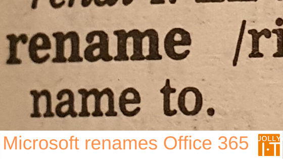 Microsoft 365 the new name for Office 365
