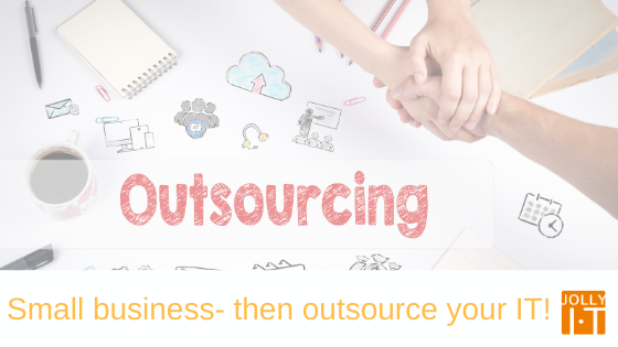 Small business? Then outsource your IT!